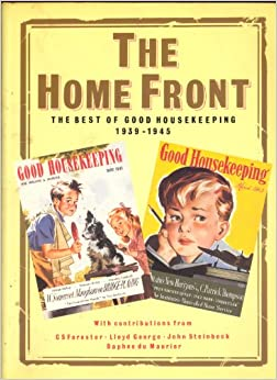 The Home Front: Best of 'Good Housekeeping', 1939-45