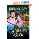STALKING LOVE, AN INTERNATIONAL ROMANTIC THRILLER (the contemporary romance series Book 1)