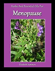 Herbs And Essential Oils For Menopause (English Edition)