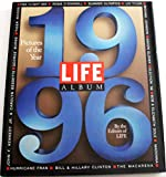 Life Album 1996: Pictures of the Year (Life Album: The Year in Pictures)