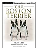 The Boston Terrier, Tracy Libby, 0793836298