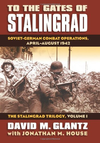 Download To the Gates of Stalingrad: Soviet-German Combat Operations, April-August 1942 ebook
