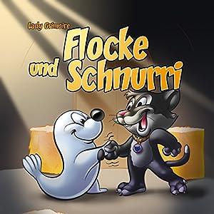 Flocke und Schnurri (Flocke und Schnurri 1) Hörbuch