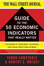The WSJ Guide to the 50 Economic Indicators That Really Matter: From Big Macs to