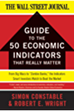 """The WSJ Guide to the 50 Economic Indicators That Really Matter: From Big Macs to """"Zombie Banks,"""" the Indicators Smart…"""