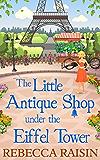 The Little Antique Shop Under The Eiffel Tower (The Little Paris Collection, Book 2)
