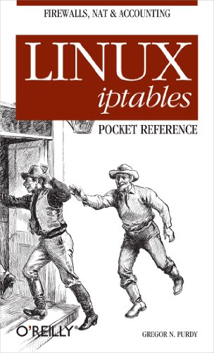 Linux iptables Pocket Reference (Pocket Reference (O'Reilly)) Pdf