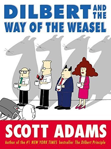 Dilbert and the Way of the Weasel by Scott Adams (2002-10-22)