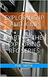 Exploring IP and ICMP (Exploring RFC Series Book 2) (English Edition)