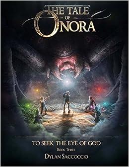 Descargar Libros De (text)o The Tale Of Onora: To Seek The Eye Of God: Volume 3 Documentos PDF