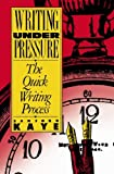 img - for Writing Under Pressure: The Quick Writing Process (Oxford Paperbacks) by Sanford Kaye (1990-12-13) book / textbook / text book