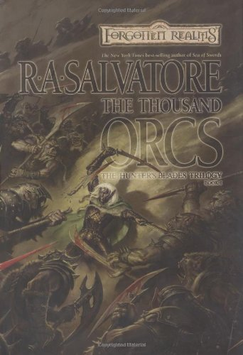 The Thousand Orcs (Forgotten Realms:  The Hunter's Blades Trilogy, Book 1) (Red Orc)