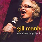 With a Song in My Heart by Gill Manly (2009-02-02)