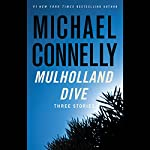 Mulholland Dive: Three Stories | Michael Connelly