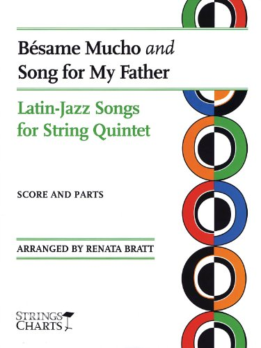 Bésame Mucho and Song for My Father: Latin-Jazz Songs for String Quintet Sheet Music (String Letter Publishing) (Strings)