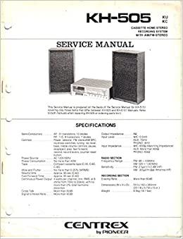 centrex kh-505 ku kc cassette home stereo system am fm service manual,  parts list, schematic wiring diagram: centrex, not stated: amazon com: books