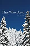 They Who Dared, Bill Sands, 1419628259