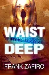 Waist Deep (Stefan Kopriva Mystery Book 1)