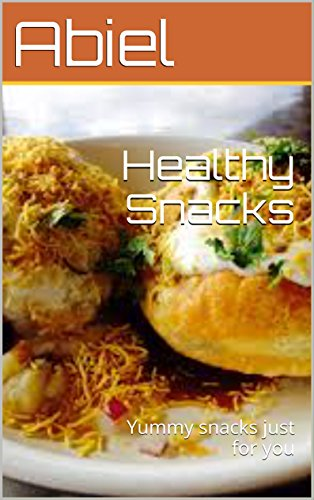 Healthy Snacks: Yummy snacks just for you