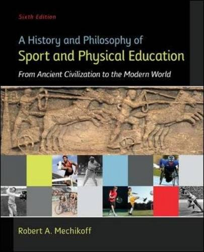 A History and Philosophy of Sport and Physical Education: From Ancient Civilizations to the Modern World by Brand: McGraw-Hill Humanities/Social Sciences/Languages
