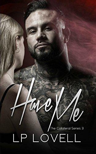 Have Me: A mafia romance (Collateral Book 3)