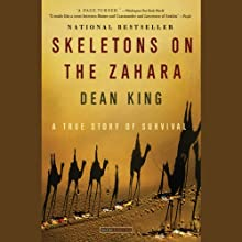 Skeletons on the Zahara: A True Story of Survival Audiobook by Dean King Narrated by Michael Prichard