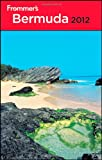 img - for Frommer's Bermuda 2012 (Frommer's Complete Guides) book / textbook / text book