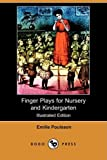 Finger Plays for Nursery and Kindergarten, Emilie Poulsson, 1409906019