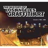 The History of Los Angeles Graffiti Art (Volume 1, 1983-1988)