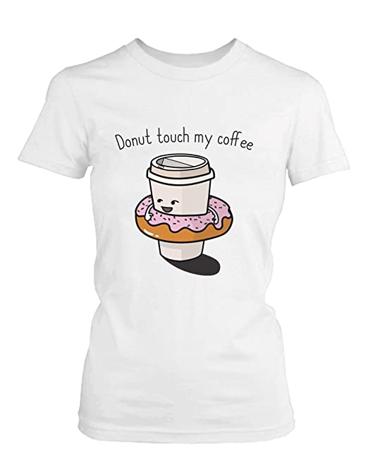 365 Printing Donut Touch My Café Camiseta de Buen Humor ...