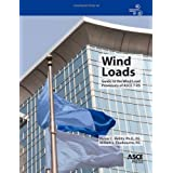 Wind Loads: Guide to the Wind Load Provisions of ASCE 7-05 (Asce Press)