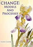 Change : Models and Processes, Cooper, Shawn, 0398088403