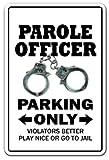 PAROLE OFFICER Parking Sign novelty gift funny probation parolee convict jail