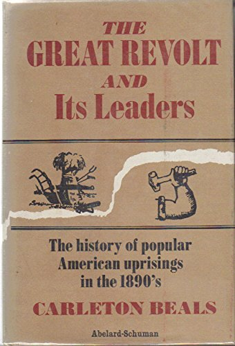 The Great Revolt and Its Leaders: The History of Popular American Uprisings in the 1890's
