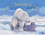 Arctic Aesop's Fables: Twelve Retold Tales (PAWS IV)