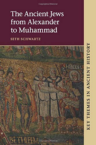 The Ancient Jews from Alexander to Muhammad (Key Themes in Ancient History)