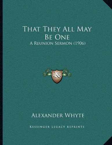 That They All May Be One: A Reunion Sermon (1906) PDF