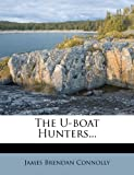 The U-Boat Hunters, James Brendan Connolly, 1276970129