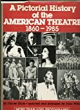 A Pictorial History of the American Theatre, 1860-1985, David Blum, 0517562588