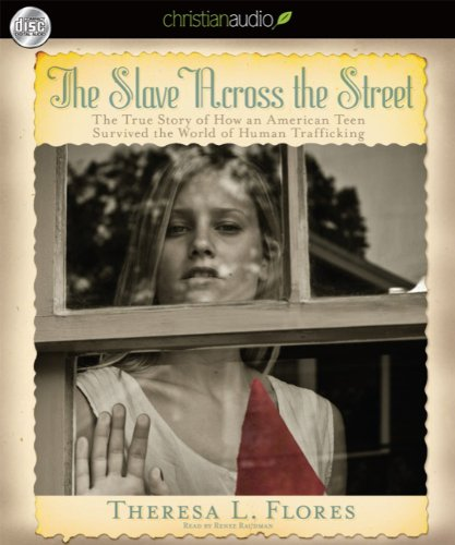 The Slave Across the Street: The True Story of How an Amercian Teen Survived the World of Human Trafficking