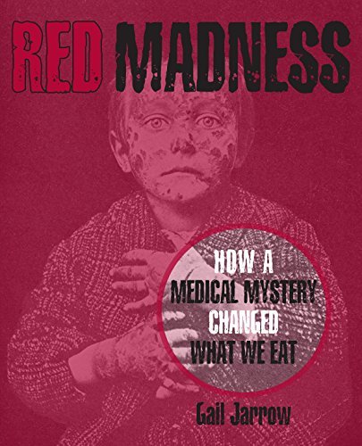 Red Madness: How a Medical Mystery Changed What We Eat ()