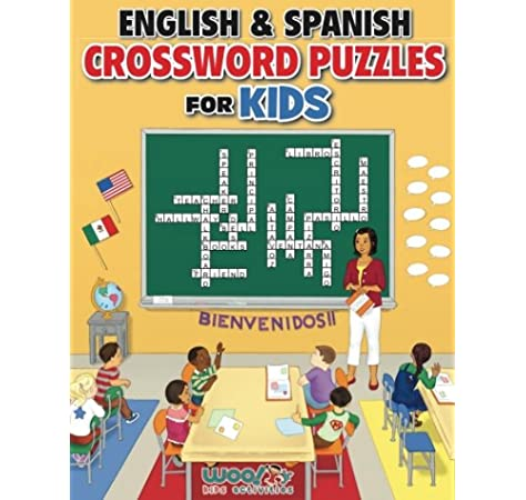 English And Spanish Crossword Puzzles For Kids: Reproducible Worksheets For  Classroom & Homeschool Use (Woo! Jr. Kids Activities Books): Woo! Jr. Kids  Activities: 9780997799361: Books - Amazon.ca