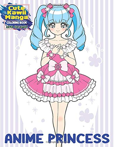 Amazon Com Cute Kawii Manga Coloring Book Anime Princess Coloring Book Classic Style Collection Relaxing Coloring Pages With Beautiful Fantasy Princesses Fun To Color Vol1 Hasaway Anime Corner 9798670846547 Hasaway Arma Books