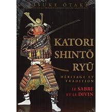 Katori Shinto Ryu : Héritage et tradition