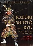 Image de Katori Shinto Ryu : Héritage et tradition, Le sabre et le divin