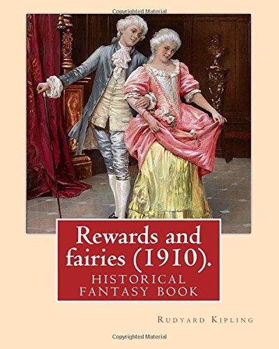 Rewards and fairies (1910). By: Rudyard Kipling,illustrated By: Charles E. Brock: historical fantasy book