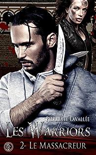 Les Warriors, tome 2 : Le massacreur par Pierrette Lavallée