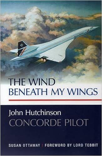 the wind beneath my wings john hutchinson concorde pilot amazon co