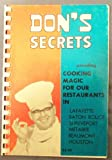 Don's Secrets: Providing Cooking Magic for Our Restaurants in Lafayette, Baton Rouge, Shreveport, Metairie, Beaumont, Houston