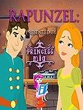 Rapunzel: Presented By Princess Mia